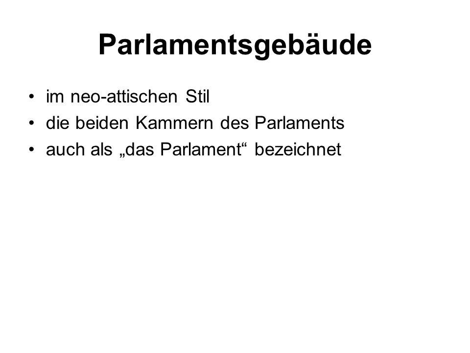 """Parlamentsgebäude im neo-attischen Stil die beiden Kammern des Parlaments auch als """"das Parlament bezeichnet"""