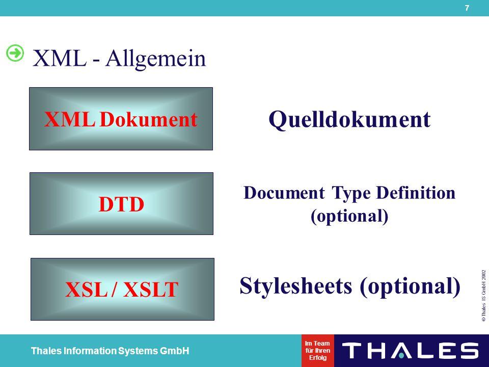8 © Thales IS GmbH 2002 Thales Information Systems GmbH Im Team für Ihren Erfolg XML - Geräteunabhängigkeit Content Servers WEB DB...