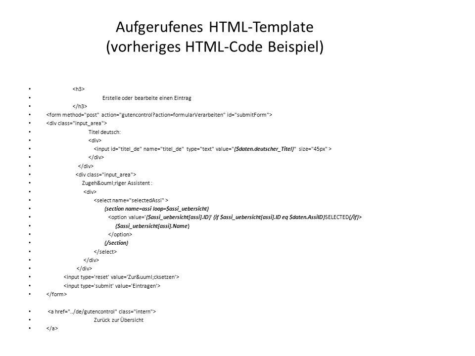 Aufgerufenes HTML-Template (vorheriges HTML-Code Beispiel) Erstelle oder bearbeite einen Eintrag Titel deutsch: Zugehöriger Assistent : {section