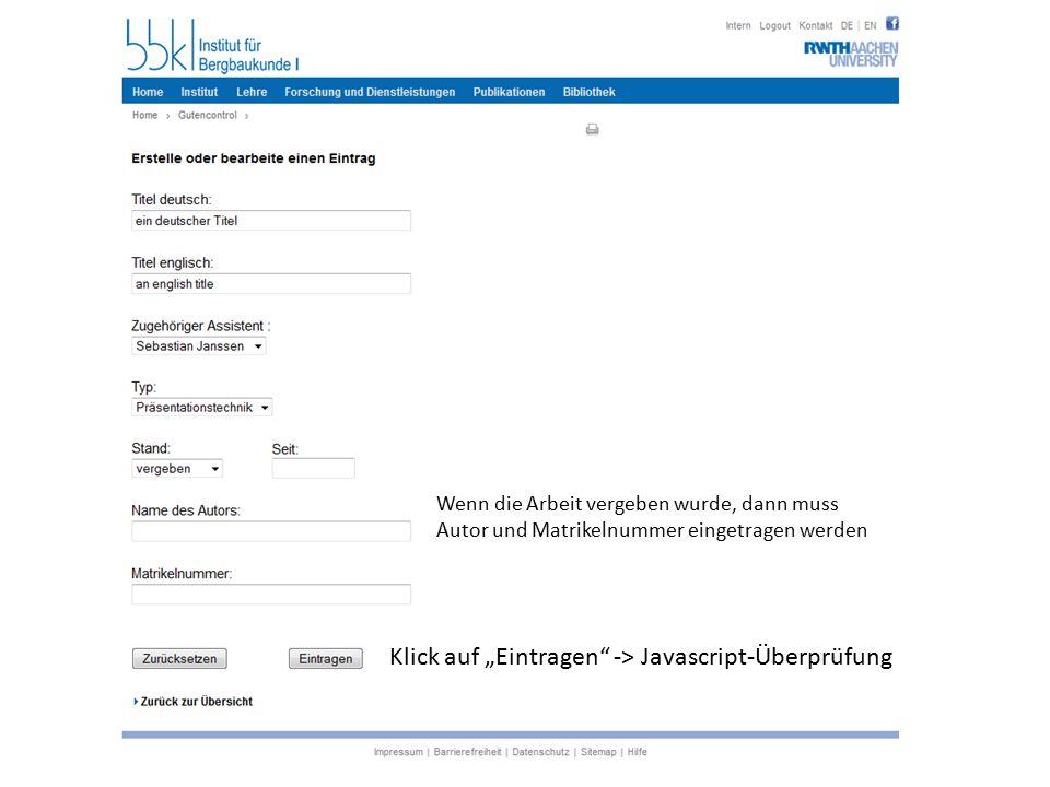 """Klick auf """"Eintragen -> Javascript-Überprüfung Wenn die Arbeit vergeben wurde, dann muss Autor und Matrikelnummer eingetragen werden"""