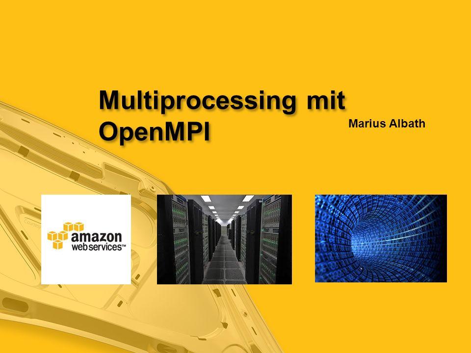 Multiprocessing mit OpenMPI Marius Albath