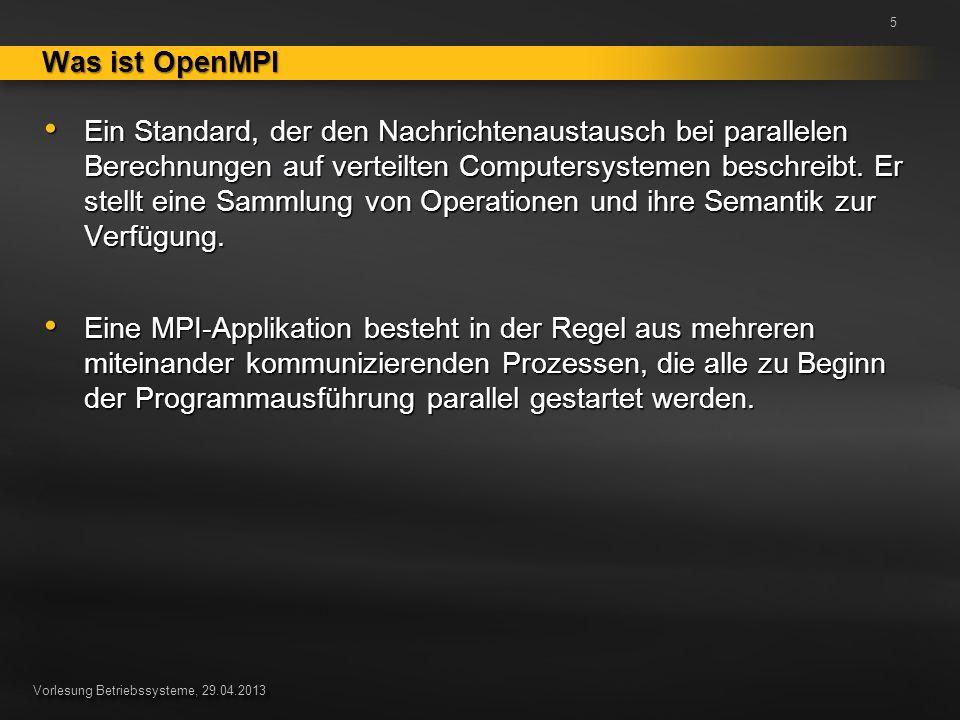 Vorlesung Betriebssysteme, 29.04.2013 OpenMPI Standardsetup 6 Layout: Mind.