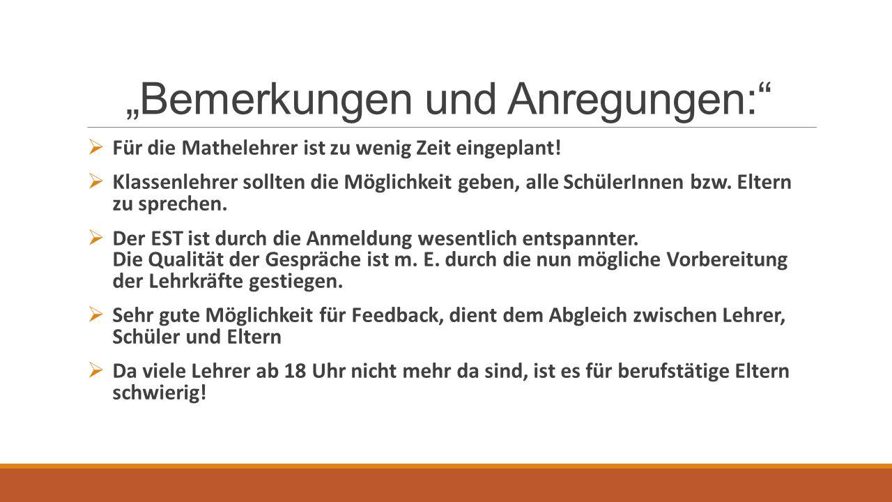 """""""Bemerkungen und Anregungen:  Für die Mathelehrer ist zu wenig Zeit eingeplant."""