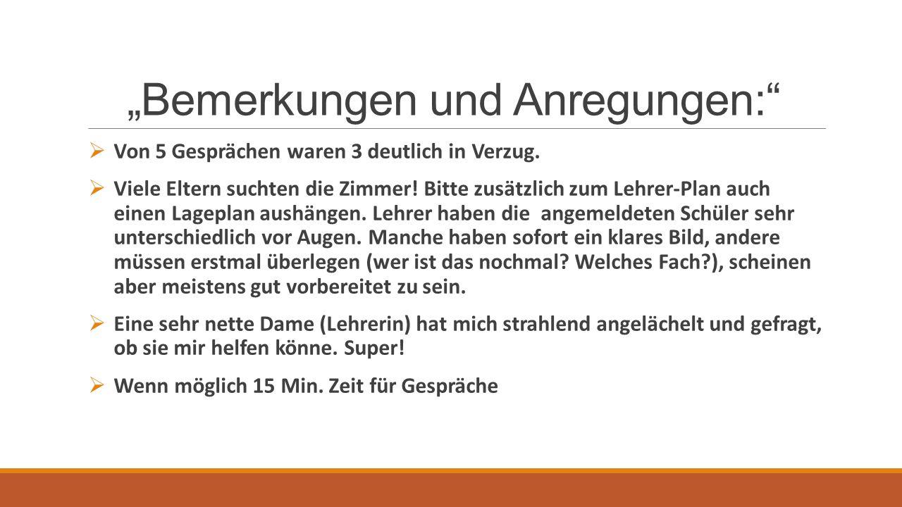 """""""Bemerkungen und Anregungen:  Von 5 Gesprächen waren 3 deutlich in Verzug."""