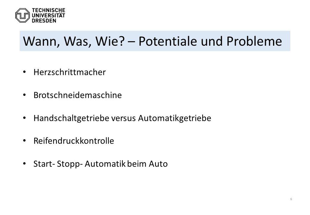7 Ironien der Automatisierung Mensch: unzuverlässig, ablenkbar und störanfällig  Ersatz durch zuverlässige Automatik Bainbridge, L.