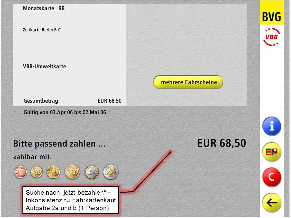 """Suche nach """"jetzt bezahlen – Inkonsistenz zu Fahrkartenkauf Aufgabe 2a und b (1 Person)"""