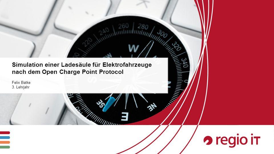 1 Simulation einer Ladesäule für Elektrofahrzeuge nach dem Open Charge Point Protocol Felix Batke 3.