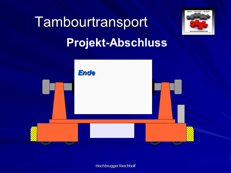 Hochbrugger Reichholf Tambourtransport Projekt-Abschluss Ende