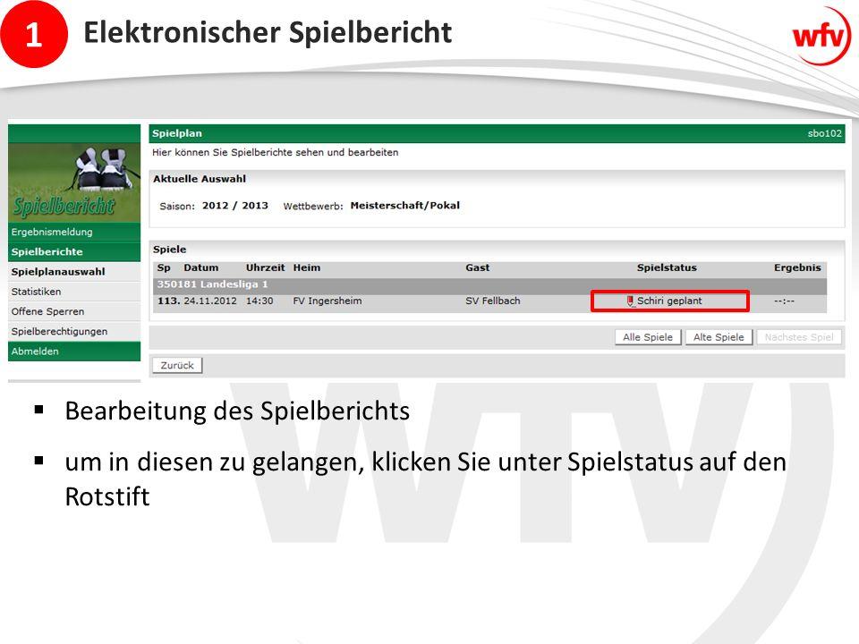 1 Elektronischer Spielbericht  Bearbeitung des Spielberichts  um in diesen zu gelangen, klicken Sie unter Spielstatus auf den Rotstift