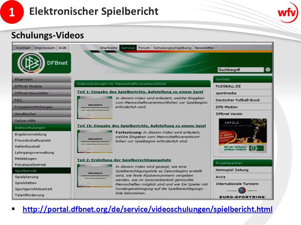 1 Elektronischer Spielbericht Schulungs-Videos  http://portal.dfbnet.org/de/service/videoschulungen/spielbericht.html http://portal.dfbnet.org/de/service/videoschulungen/spielbericht.html