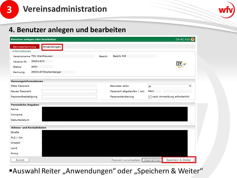 """3 Vereinsadministration 4. Benutzer anlegen und bearbeiten  Auswahl Reiter """"Anwendungen"""" oder """"Speichern & Weiter"""""""