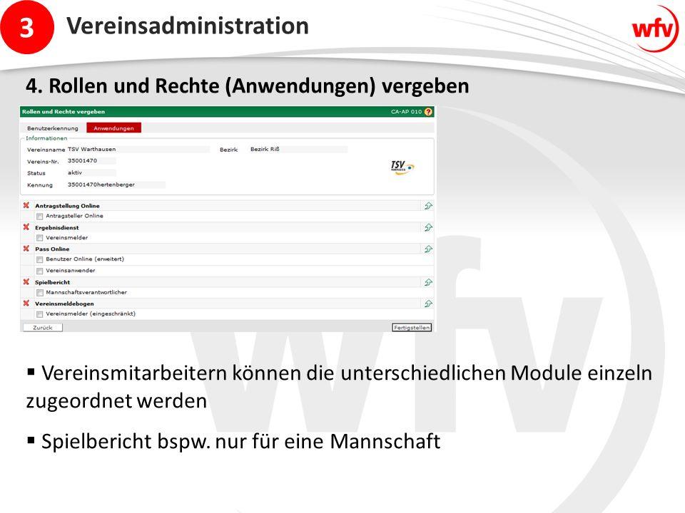 3 Vereinsadministration 4. Rollen und Rechte (Anwendungen) vergeben  Vereinsmitarbeitern können die unterschiedlichen Module einzeln zugeordnet werde