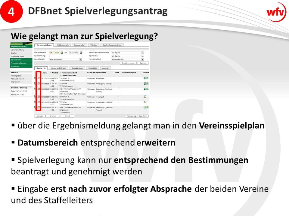 4 DFBnet Spielverlegungsantrag Wie gelangt man zur Spielverlegung.
