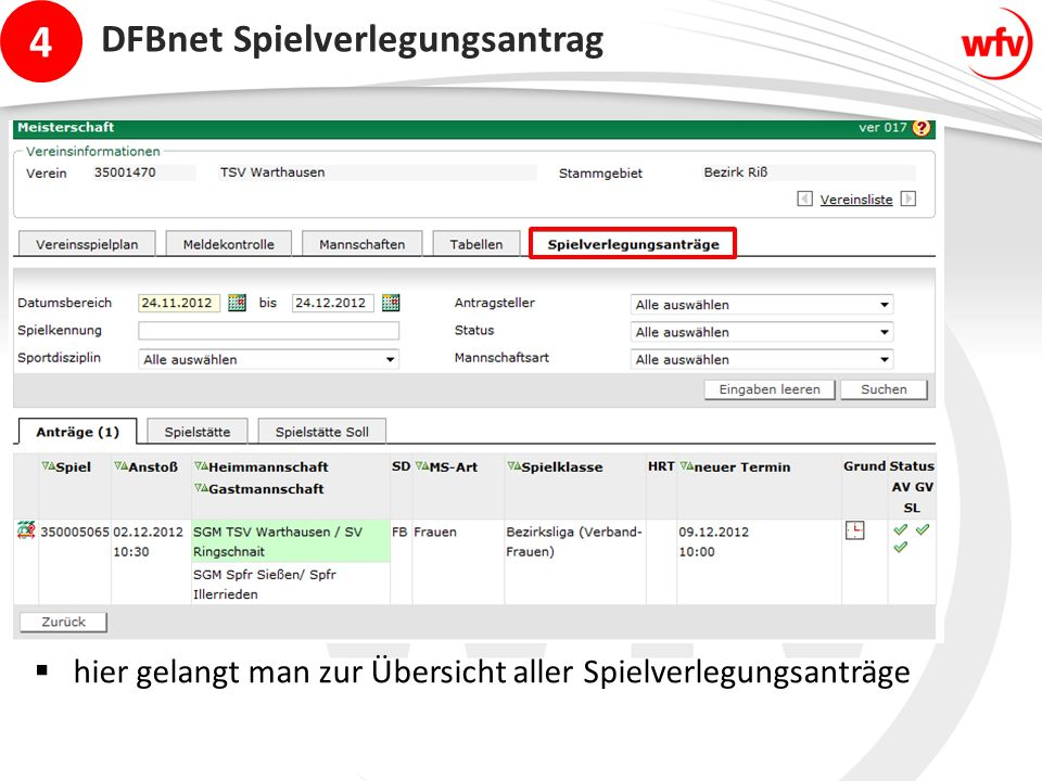 4 DFBnet Spielverlegungsantrag  hier gelangt man zur Übersicht aller Spielverlegungsanträge