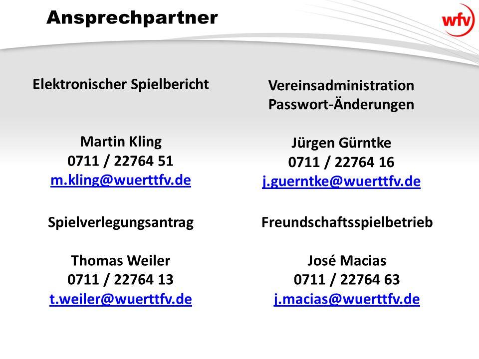 Ansprechpartner Elektronischer Spielbericht Martin Kling 0711 / 22764 51 m.kling@wuerttfv.de Vereinsadministration Passwort-Änderungen Jürgen Gürntke