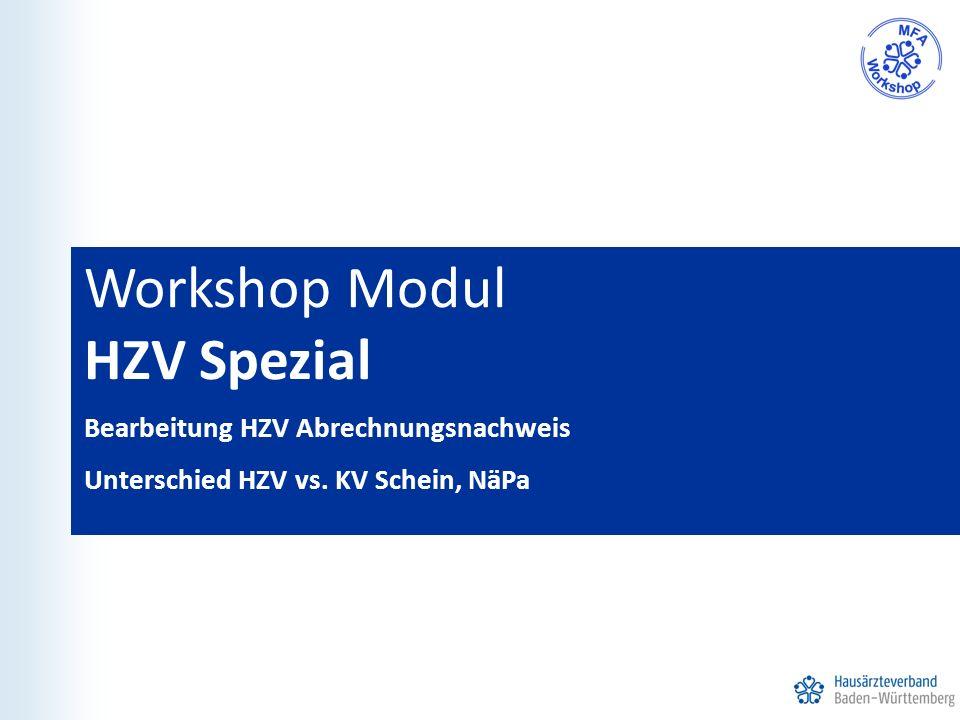 Workshop Modul HZV Spezial Bearbeitung HZV Abrechnungsnachweis Unterschied HZV vs. KV Schein, NäPa