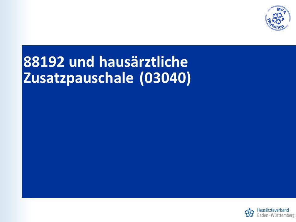 88192 und hausärztliche Zusatzpauschale (03040)
