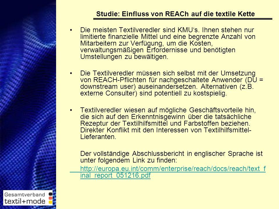10 Studie: Einfluss von REACh auf die textile Kette Die meisten Textilveredler sind KMU's.