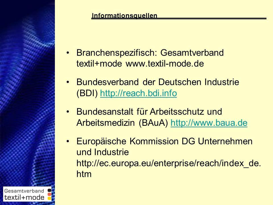 21 Branchenspezifisch: Gesamtverband textil+mode www.textil-mode.de Bundesverband der Deutschen Industrie (BDI) http://reach.bdi.infohttp://reach.bdi.info Bundesanstalt für Arbeitsschutz und Arbeitsmedizin (BAuA) http://www.baua.dehttp://www.baua.de Europäische Kommission DG Unternehmen und Industrie http://ec.europa.eu/enterprise/reach/index_de.