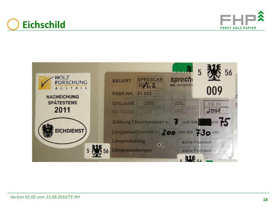 GR/RZ 2007 16 Version 01.00 vom 21.09.2010/TE-RH Eichschild