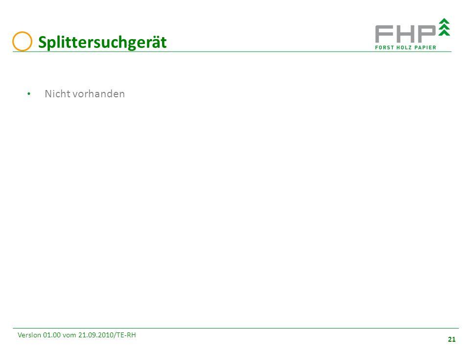 GR/RZ 2007 21 Version 01.00 vom 21.09.2010/TE-RH Splittersuchgerät Nicht vorhanden