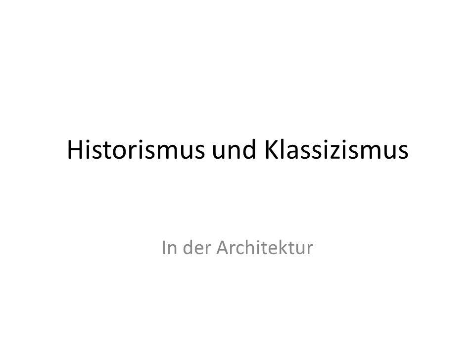 Historismus und Klassizismus In der Architektur
