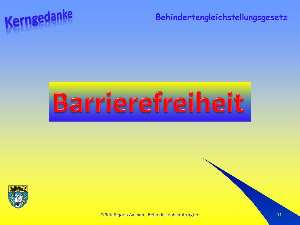 StädteRegion Aachen - Behindertenbeauftragter11 Behindertengleichstellungsgesetz