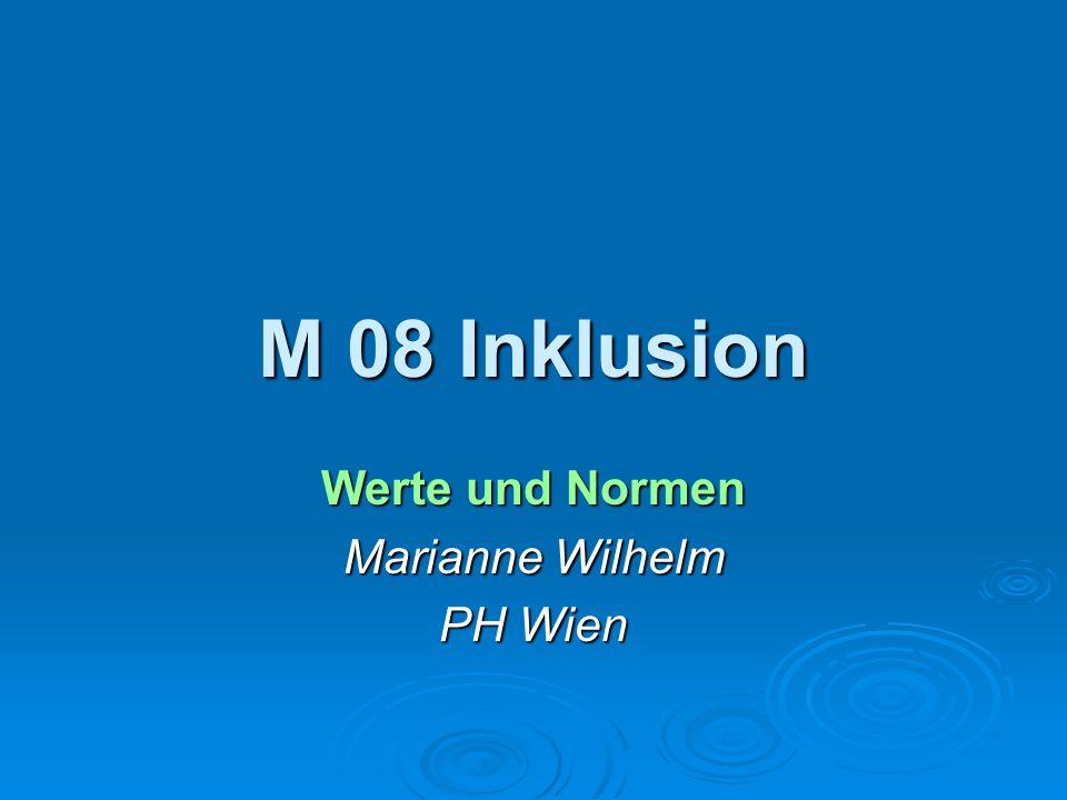 M 08 Inklusion Werte und Normen Marianne Wilhelm PH Wien