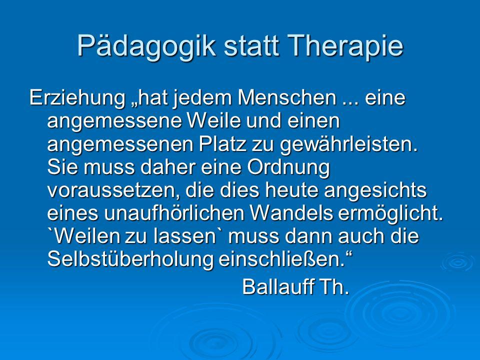 """Pädagogik statt Therapie Erziehung """"hat jedem Menschen..."""