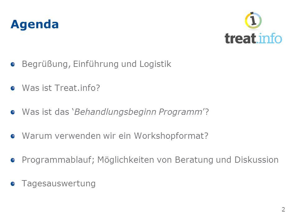 Agenda Begrüßung, Einführung und Logistik Was ist Treat.info.