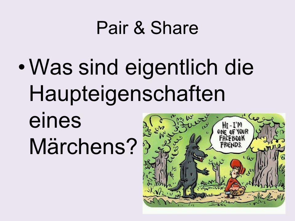 Pair & Share Was sind eigentlich die Haupteigenschaften eines Märchens