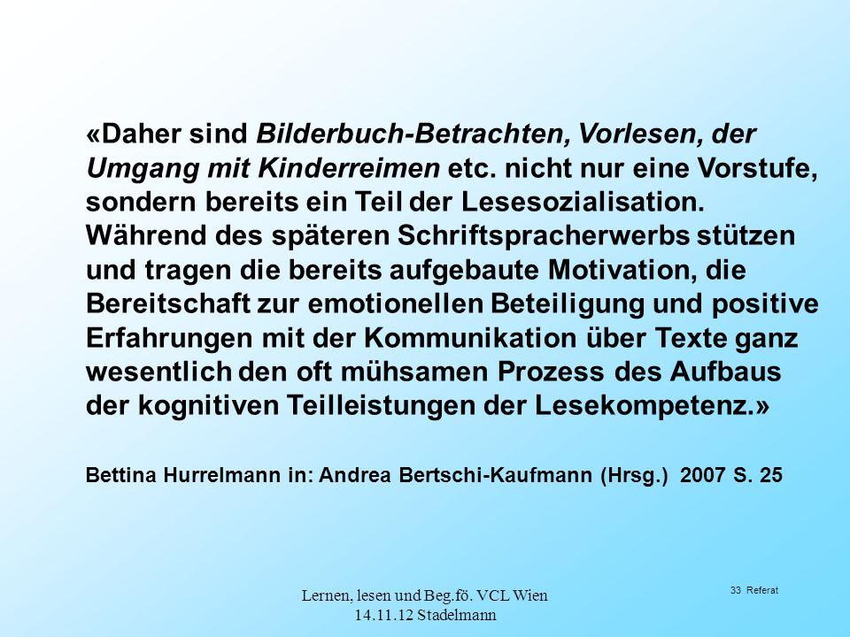 33 Referat «Daher sind Bilderbuch-Betrachten, Vorlesen, der Umgang mit Kinderreimen etc.