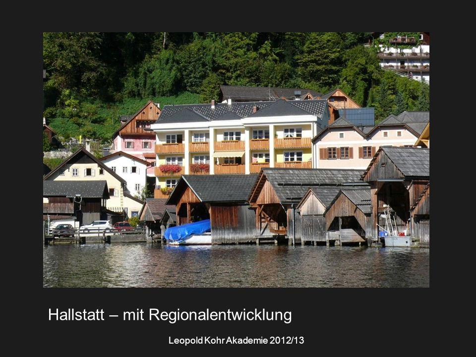Leopold Kohr Akademie 2012/13 Hallstatt – mit Regionalentwicklung