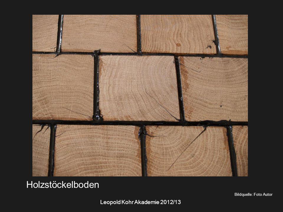 Bildquelle: Foto Autor Holzstöckelboden Leopold Kohr Akademie 2012/13