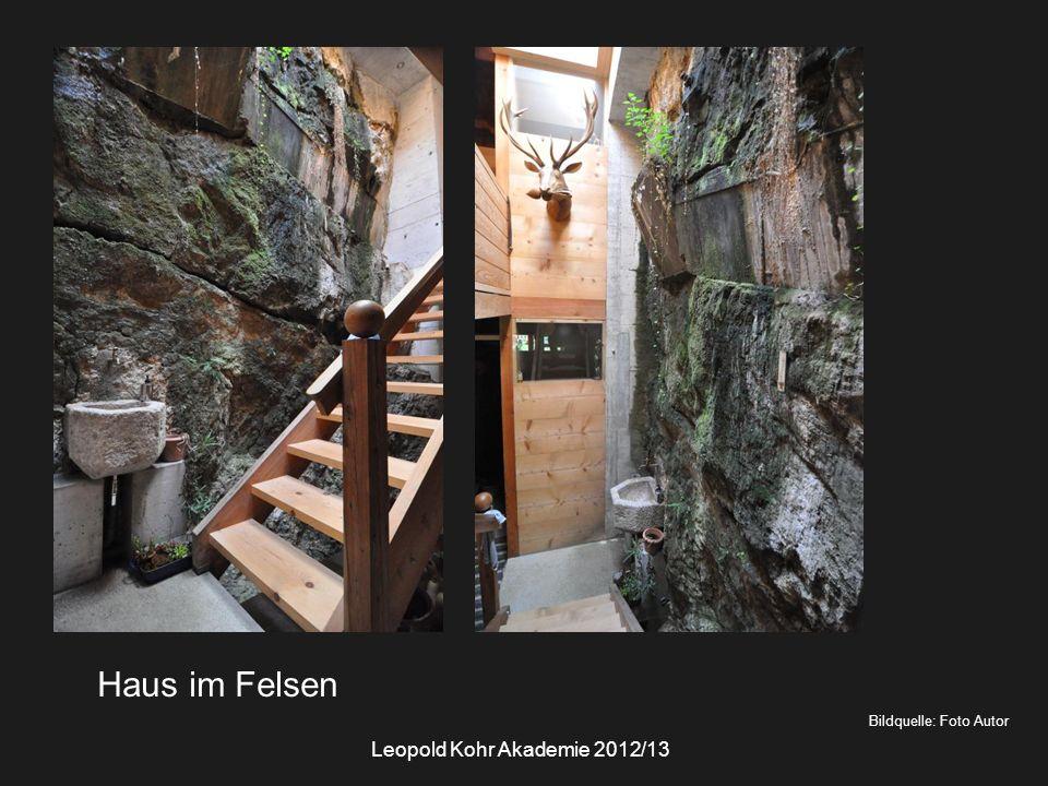 Bildquelle: Foto Autor Haus im Felsen Leopold Kohr Akademie 2012/13