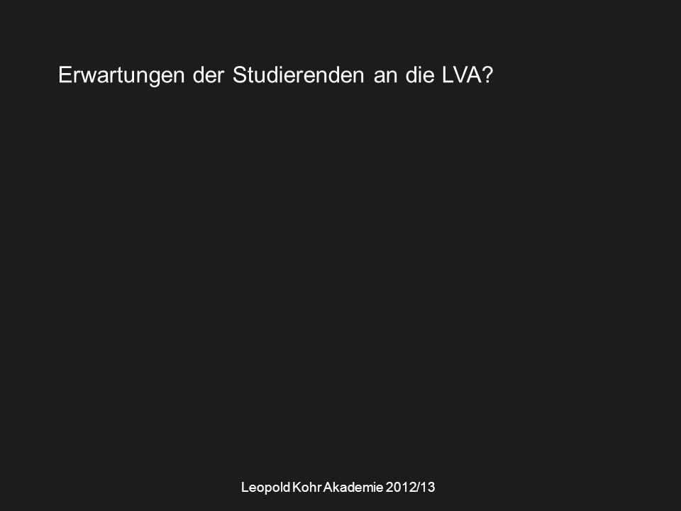 Erwartungen der Studierenden an die LVA? Leopold Kohr Akademie 2012/13