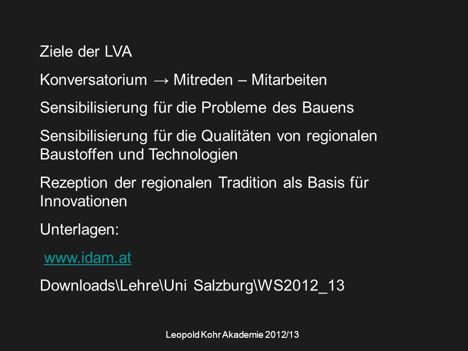 Ziele der LVA Konversatorium → Mitreden – Mitarbeiten Sensibilisierung für die Probleme des Bauens Sensibilisierung für die Qualitäten von regionalen