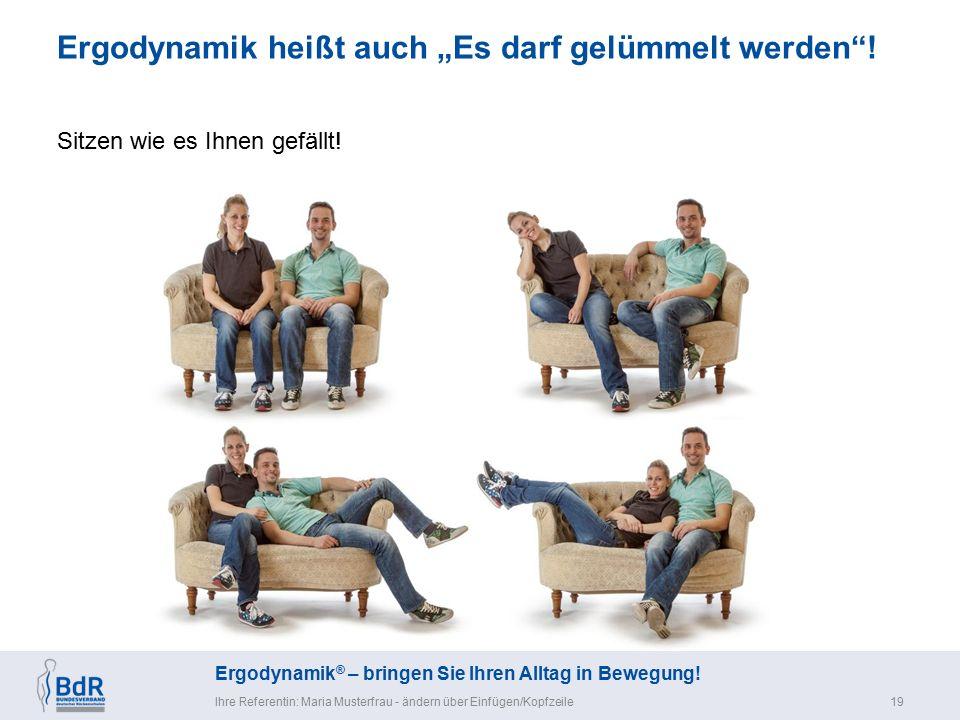 """Ergodynamik ® – bringen Sie Ihren Alltag in Bewegung! Ergodynamik heißt auch """"Es darf gelümmelt werden""""! Ihre Referentin: Maria Musterfrau - ändern üb"""