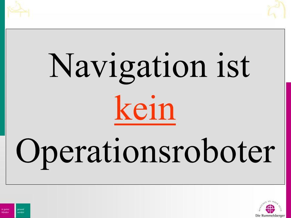 Navigation ist kein Operationsroboter