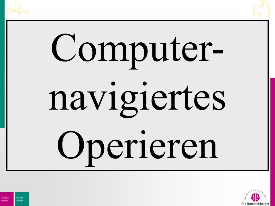 Computer- navigiertes Operieren