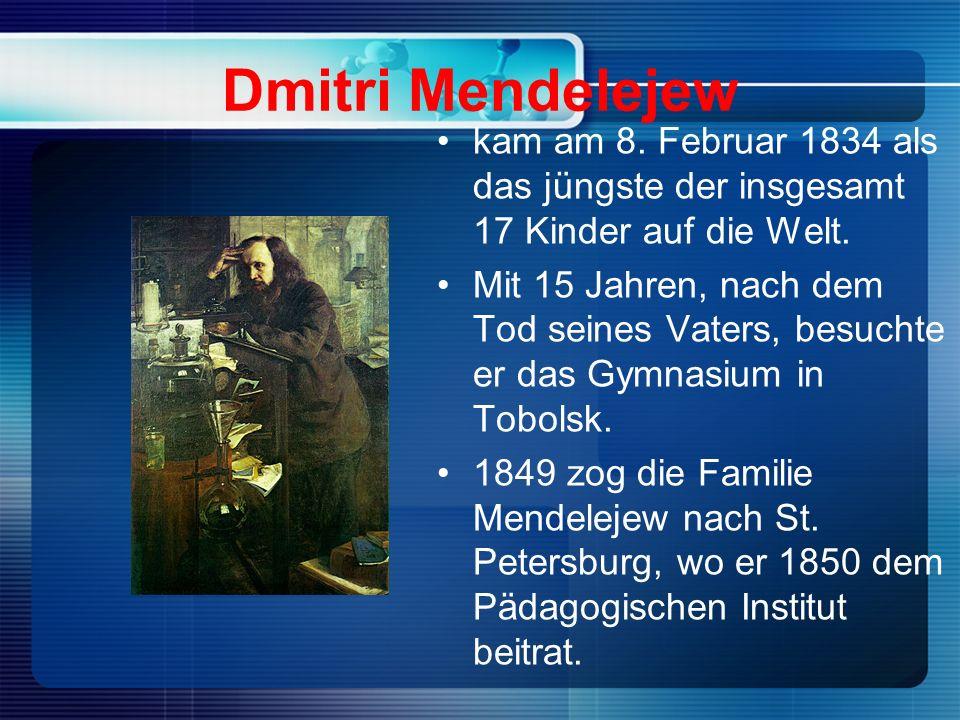 Dmitri Mendelejew kam am 8. Februar 1834 als das jüngste der insgesamt 17 Kinder auf die Welt.