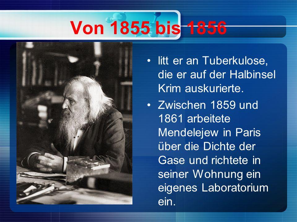 Von 1855 bis 1856 litt er an Tuberkulose, die er auf der Halbinsel Krim auskurierte.