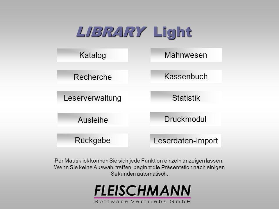 LIBRARY Light Katalog Ausleihe Rückgabe Recherche Leserverwaltung Per Mausklick können Sie sich jede Funktion einzeln anzeigen lassen.