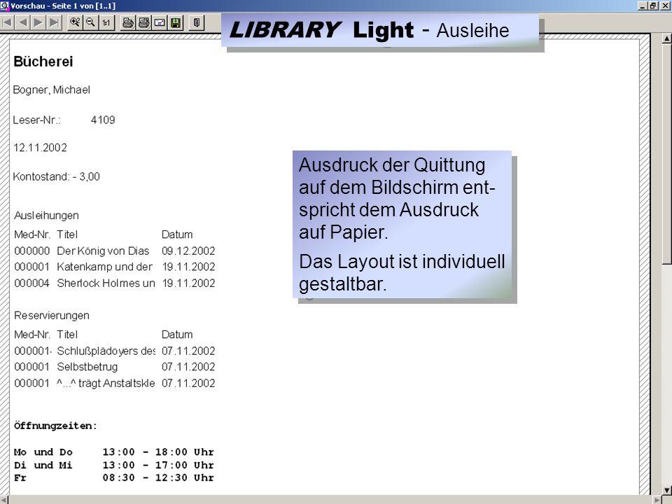 Ausdruck der Quittung auf dem Bildschirm ent- spricht dem Ausdruck auf Papier.