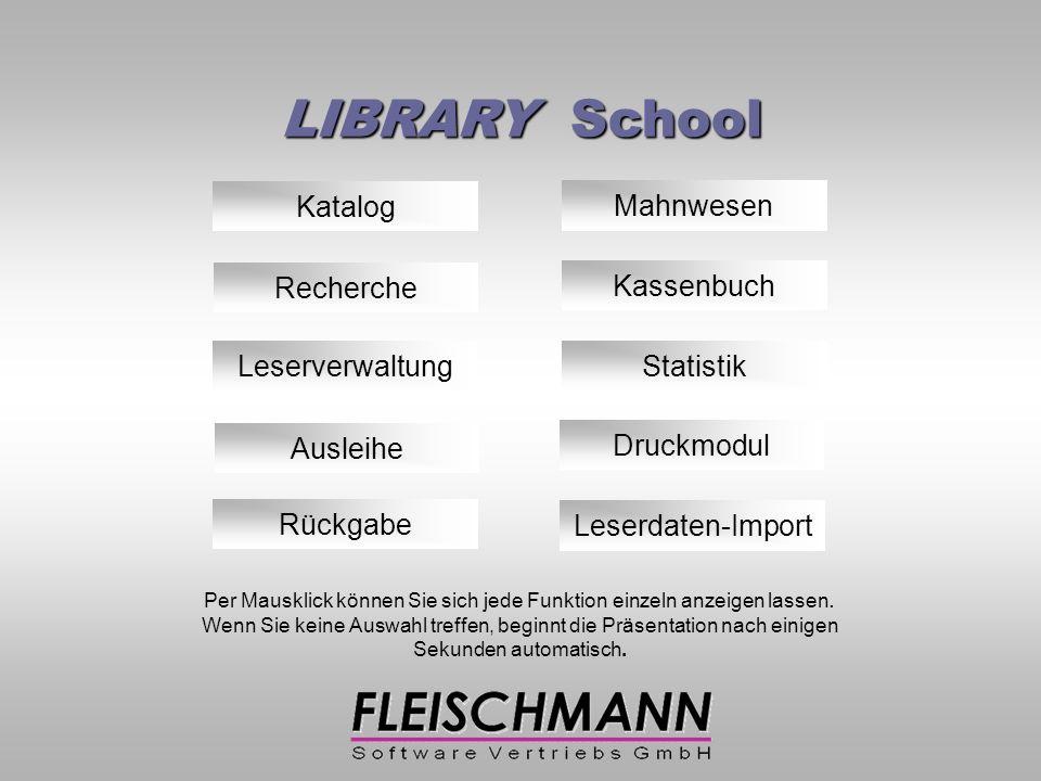 LIBRARY School Katalog Ausleihe Rückgabe Recherche Leserverwaltung Per Mausklick können Sie sich jede Funktion einzeln anzeigen lassen.