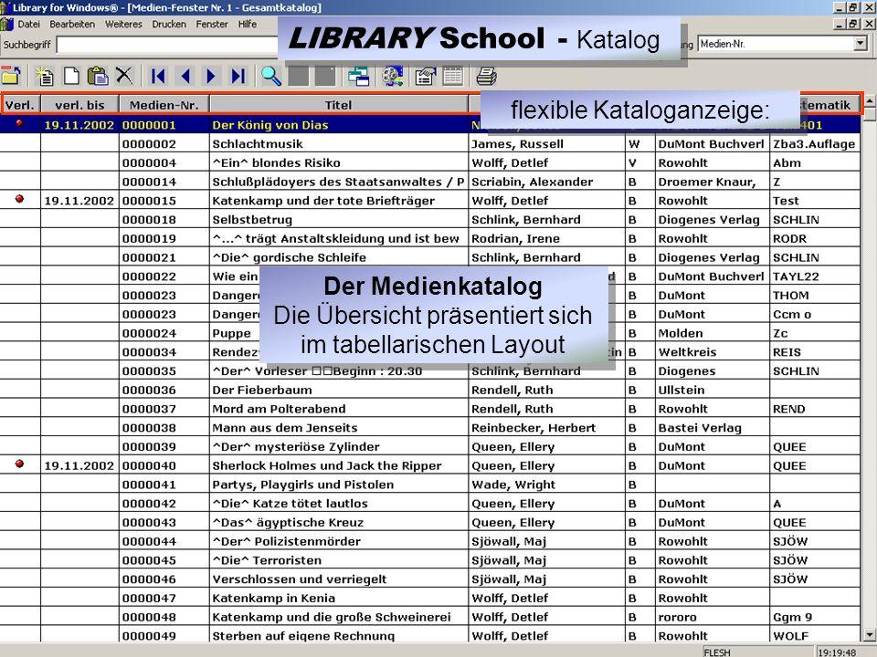 Der Medienkatalog Die Übersicht präsentiert sich im tabellarischen Layout flexible Kataloganzeige: LIBRARY School - Katalog