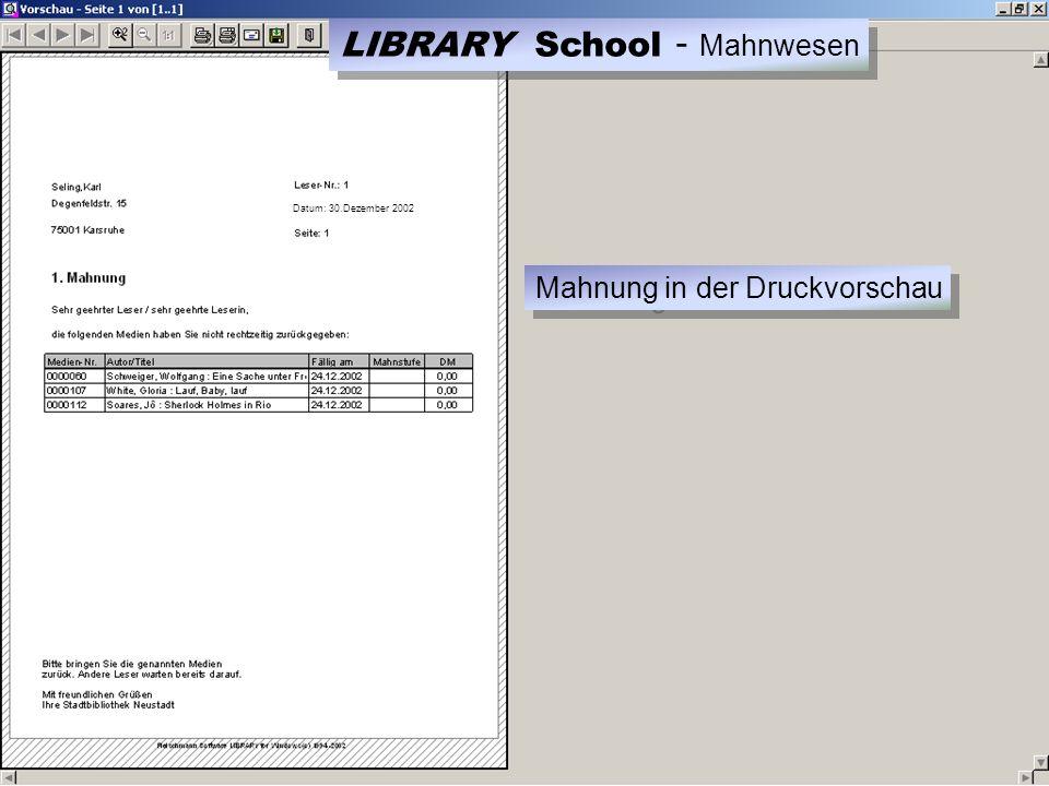 Datum: 30.Dezember 2002 Mahnung in der Druckvorschau LIBRARY School - Mahnwesen