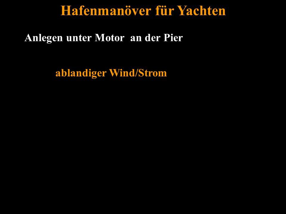 Bertram Birk 2005/2009 20 Anlegen unter Motor an der Pier Hafenmanöver für Yachten ablandiger Wind/Strom