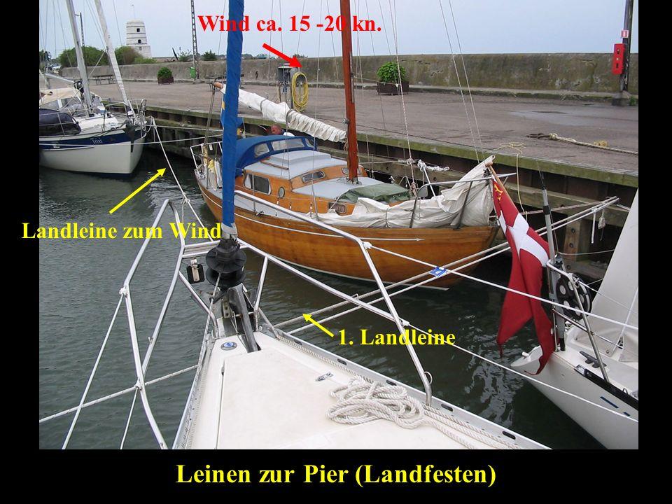 Bertram Birk 2005/2009 38 Leinen zur Pier (Landfesten) Wind ca.
