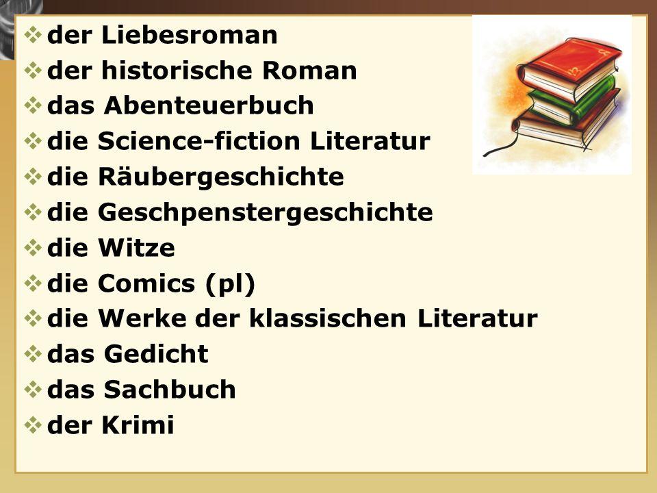 www.themegallery.com Buchersorten  der Liebesroman  der historische Roman  das Abenteuerbuch  die Science-fiction Literatur  die Räubergeschichte